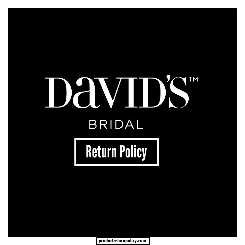 David's Bridal Return Policy